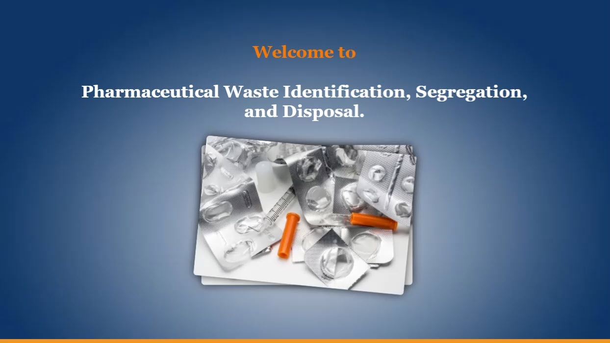 Pharmaceutical Waste Identification, Segregation and Disposal