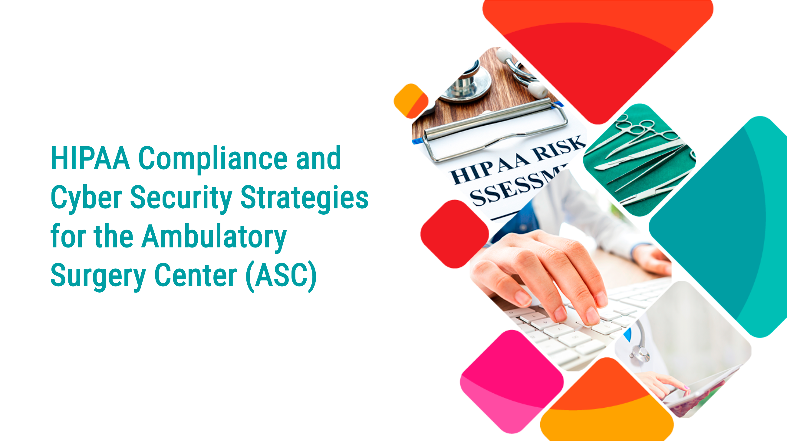 HIPAA Compliance and Cyber Security Protection Strategies for the ASC