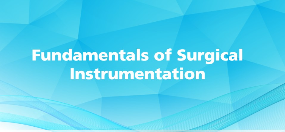 Fundamentals of Surgical Instrumentation