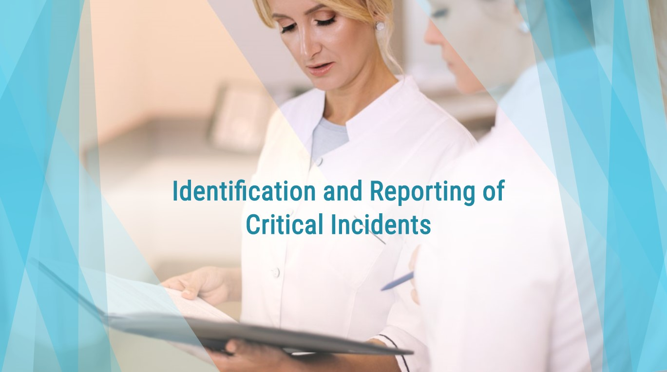 Identification and Reporting of Critical Incidents