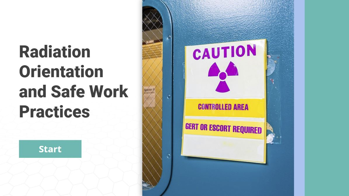 Radiation Orientation and Safe Work Practices