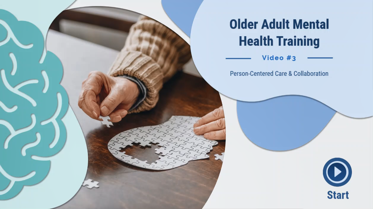 Older Adult Mental Health Training Video #3: Person-centered Care & Collaboration