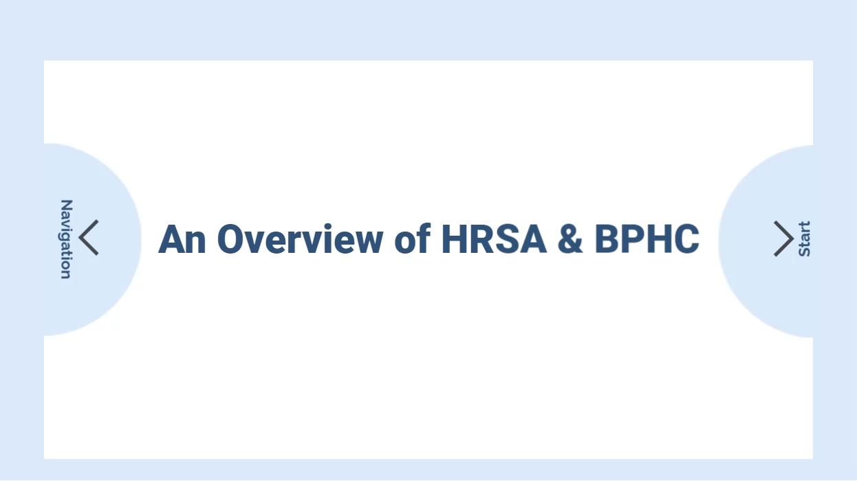 An Overview of HRSA & BPHC